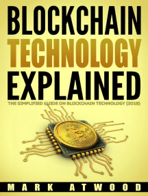 Blockchain Technology Explained: The Simplified Guide On Blockchain Technology (2018): Cryptocurrency
