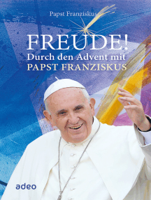 Freude!: Durch den Advent mit Papst Franziskus
