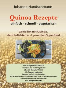 Quinoa Rezepte: Genießen mit Quinoa vegtarisch vegan glutenfrei