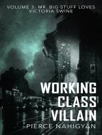 "Mr. Big Stuff Loves Victoria Swine (Book 3 of ""Working Class Villain"")"