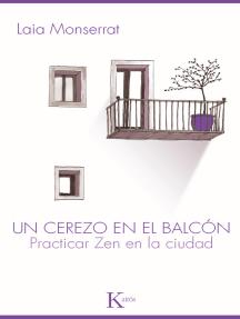 Un cerezo en el balcón: Practicar zen en la ciudad