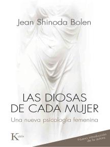Las diosas de cada mujer: Una nueva psicología femenina