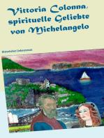 Vittoria Colonna, spirituelle Geliebte von Michelangelo