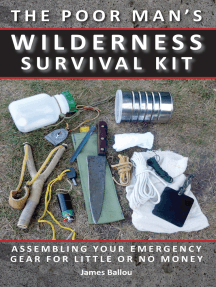 Poor Man's Wilderness Survival Kit: Assembling Your Emergency Gear for Little or No Money