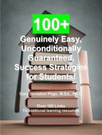 100+ Unconditionally Guaranteed, Genuinely Easy, Success Strategies for Students