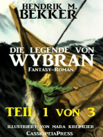 Die Legende von Wybran, Teil 1 von 3 (Serial)