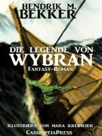Die Legende von Wybran (Gesamtausgabe)