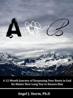 A to B: A 12-Month Journey of Deepening Your Roots in God No Matter How Long You've Known Him