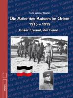Die Adler des Kaisers im Orient 1915 – 1919