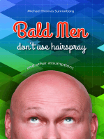 Bald Men Don't Use Hairspray and Other Assumptions