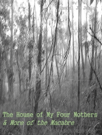 The House of My Four Mothers & More of the Macabre