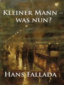 Kleiner Mann – was nun?: Roman