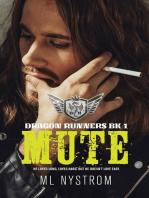Mute: Dragon Runners Motorcycle Romance, #1