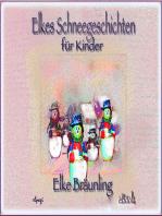 Elkes Schneegeschichten für Kinder