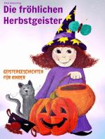 Die fröhlichen Herbstgeister - Geister und Halloweengeschichten