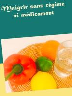Maigrir sans régime ni médicament