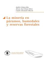 La minería en páramos, humedales y reservas forestales