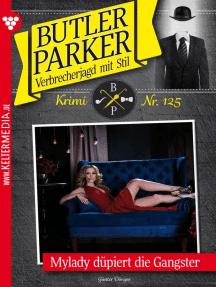 Butler Parker 125 – Kriminalroman: Mylady düpiert die Gangster