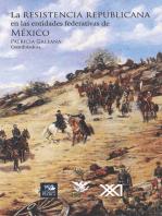 La resistencia republicana en las entidades federativas de México