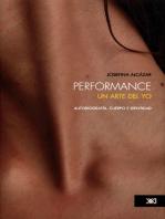 Performance: un arte del yo: Autobiografía, cuerpo e identidad
