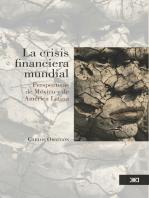 La crisis financiera mundial: Perspectiva de México y de América Latina