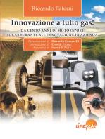 Innovazione a tutto gas ! Da cento anni di Motorsport il carburante all'innovazione in azienda