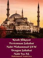 Kisah Hikayat Pertemuan Sahabat Nabi Muhammad SAW Dengan Sahabat Nabi Isa AS