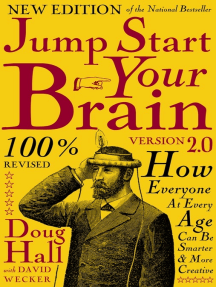 Jump Start Your Brain: How Everyone at Every Age Can Be Smarter and More Productive