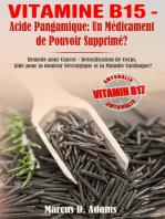 Vitamine B15 - Acide Pangamique