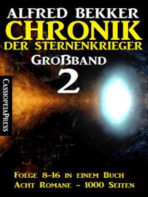 Chronik der Sternenkrieger Großband 2: Folge 9-16 in einem Band - Acht Romane, 1000 Seiten