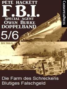 FBI Special Agent Owen Burke Folge 5/6 - Doppelband: Die Farm des Schreckens / Blutiges Falschgeld