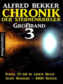 Chronik der Sternenkrieger Großband 3: Folge 17-24 in einem Buch - Acht Romane, 1000 Seiten