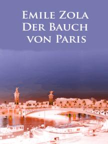 Der Bauch von Paris: Roman