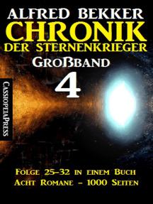 Chronik der Sternenkrieger Großband 4: Folge 25-32 in einem Buch - Acht Romane, 1000 Seiten