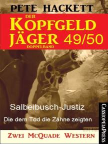 Der Kopfgeldjäger Folge 49/50 (Zwei McQuade Western): Salbeibusch-Justiz / Die dem Tod die Zähne zeigten