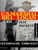 U.S. Marshal Bill Logan, Band 35