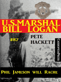 U.S. Marshal Bill Logan, Band 87: Phil Jameson will Rache