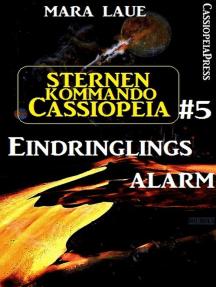 Sternenkommando Cassiopeia 5: Eindringlingsalarm: Science Fiction Abenteuer