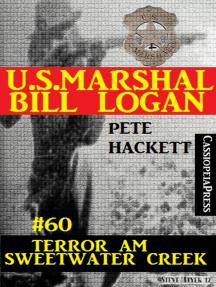 U.S. Marshal Bill Logan, Band 60: Terror am Sweetwater Creek
