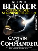 Captain und Commander (Chronik der Sternenkrieger 1-4, Sammelband - 500 Seiten Science Fiction Abenteuer)