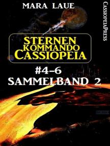Sternenkommando Cassiopeia Band 4-6, Sammelband 2: Science Fiction Abenteuer
