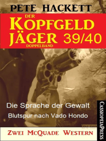 Der Kopfgeldjäger Folge 39/40 (Zwei McQuade Western): Die Sprache der Gewalt / Blutspur nach Vado Hondo