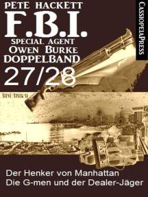 FBI Special Agent Owen Burke Folge 27/28 - Doppelband: Der Henker von Manhattan / Die G-men und der Dealer-Jäger