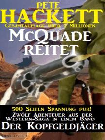 McQuade reitet - Zwölf Abenteuer in einem Band (Der Kopfgeldjäger, Band 13-24)