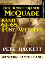 Der Kopfgeldjäger McQuade, Band 61-65