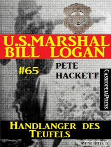 U.S. Marshal Bill Logan, Band 65: Handlanger des Teufels
