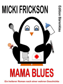 Mama Blues: Ein heiterer Roman nach einer wahren Geschichte
