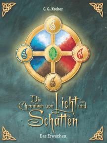 Das Erwachen: Die Chroniken von Licht und Schatten - Band 1