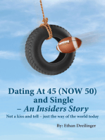 Dating At 45 (NOW 50) and Single – An Insiders Story
