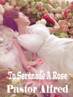 To Serenade A Rose